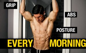 best morning routine every day whether you workout or not, grip strength, ab strength and posture